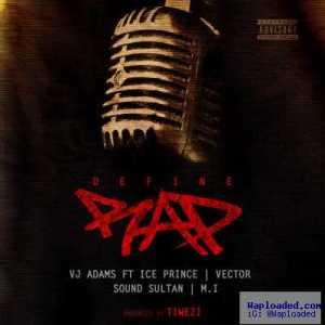 VJ Adams - Define Rap ft. M.I, Ice Prince, Vector & Sound Sultan (Prod. By Tiwezi)